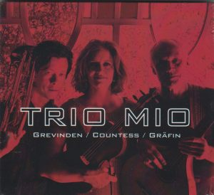 Trio Mio -  Grevinden/ Countess/ Gräfin