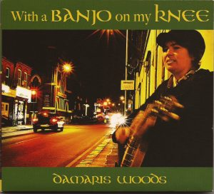 Damaris Woods -With a Banjo on my Knee