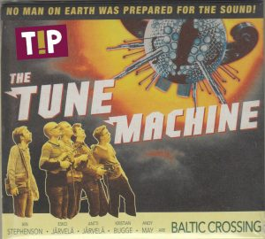 Baltic Crossing - The  Tune Machine