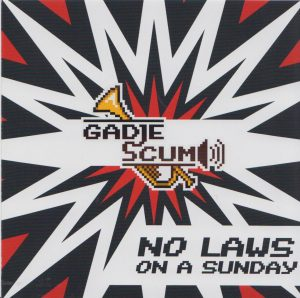 Gadje Scum - No Laws On a Sunday