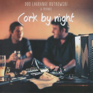 Duo Lagrange Rutkowski & Friends - cork by night