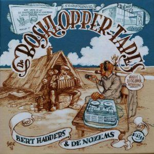 Bert Hadders & De Nozems - De Bosklopper Tapes