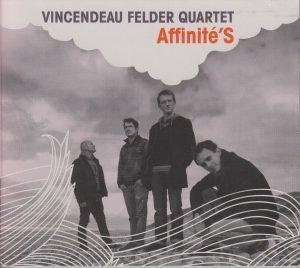 Vincendeau Felder quartet - Affinités