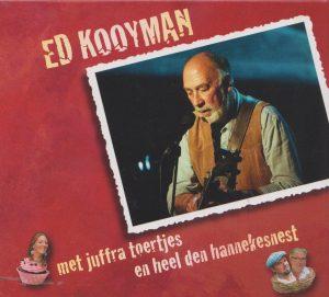 Ed Kooyman - met juffra toertjes en heel den hannekesnest